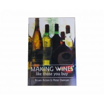 Making Wines Like Those You Buy - Brian Acton and Peter Duncan